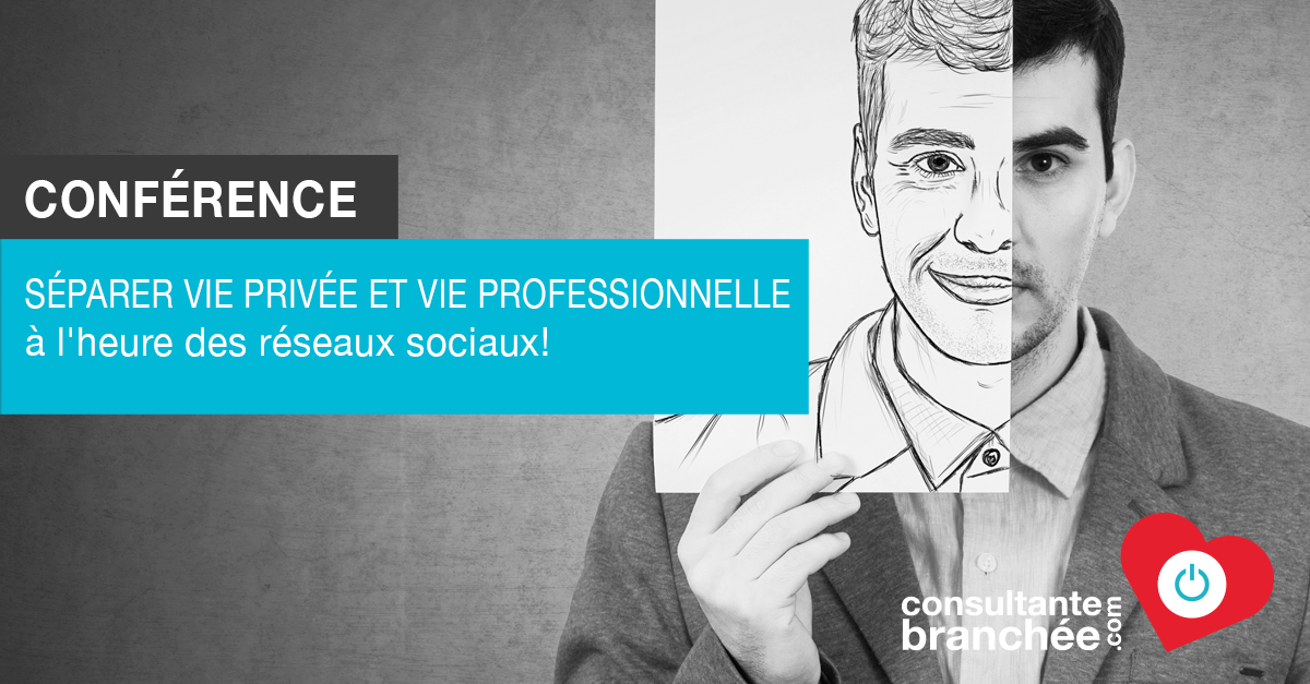 Conférence Vie professionnelle Vie privée Réseaux sociaux Edith Jolicoeur Consultante branchée