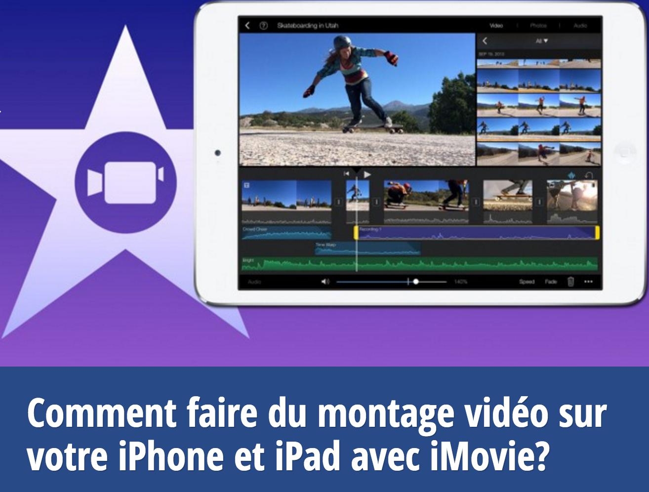Comment faire du montage vidéo sur votre iPhone ou iPad avec iMovie