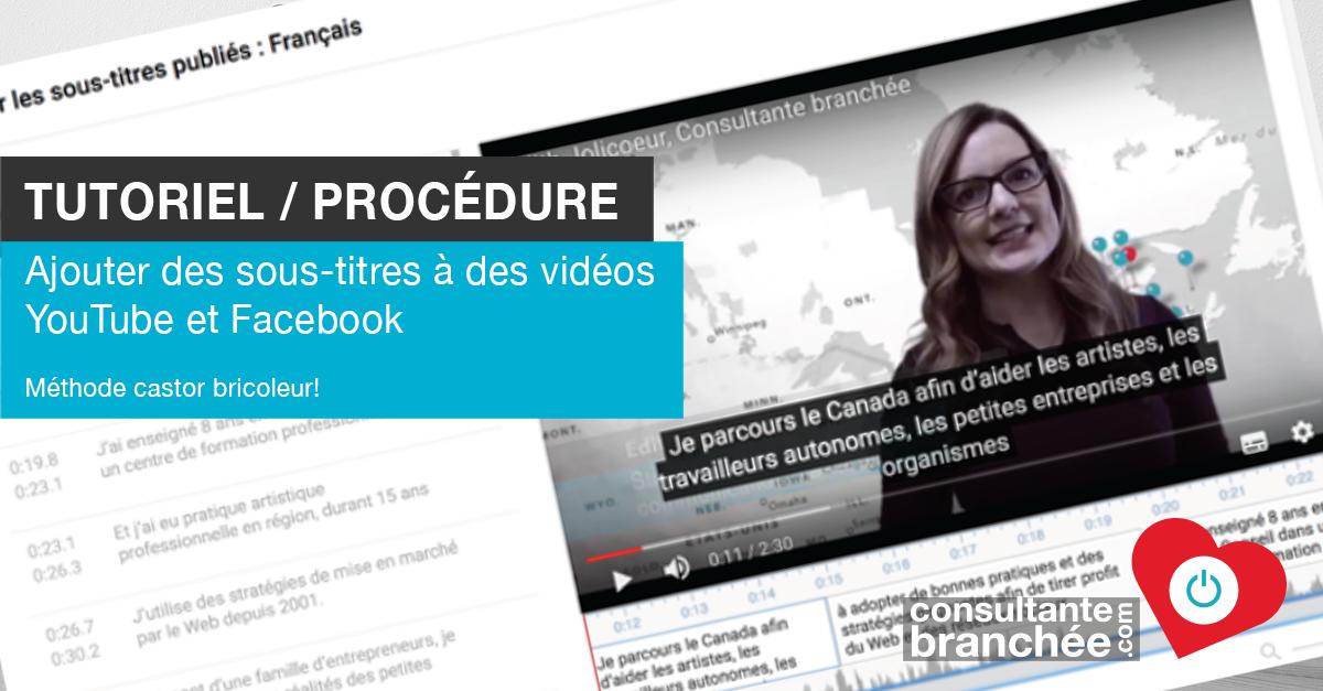 Edith Jolicoeur, Consultante branchée, tutoriel sous-titres Youtube Facebook