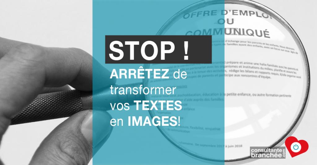 Edith Jolicoeur Consultante branchée Stop! Arrêtez de transformer vos textes en images!