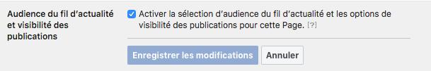 Activer la sélection d'audience du fil d'actualité et les options de visibilité des publications pour cette Page.